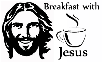 Breakfast with Jesus